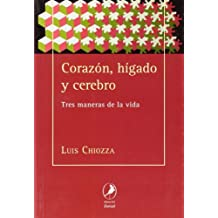 Corazon, higado y cerebro/ Heart, liver and brain: Tres Maneras De La Vida/ Three Ways of Life