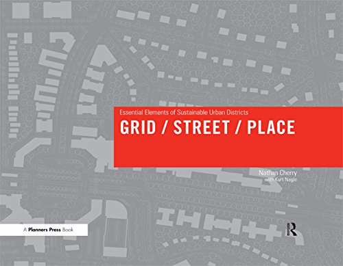 Grid/ Street/ Place: Essential Elements of Sustainable Urban Districts (English Edition)
