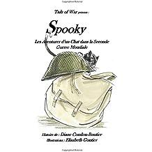 Spooky: - Les aventures d?un chat dans la Seconde Guerre Mondiale