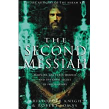Second Messiah: Templars, the Turin Shroud and the Great Secret of Freemasonry by Christopher Knight (2001-08-01)