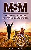 Best MSMs - MSM: Das Wundermittel für ein Leben ohne Krankheiten Review