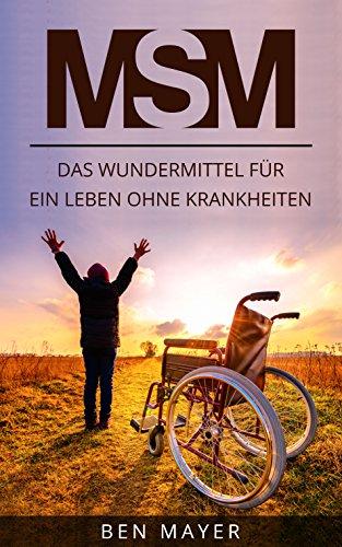 Buchseite und Rezensionen zu 'MSM: Das Wundermittel für ein Leben ohne Krankheiten' von Ben Mayer