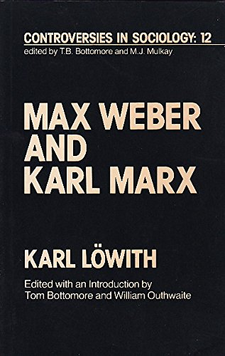 1f4f40e845737 Mats Pelagius  Max Weber and Karl Marx (Controversies in sociology ...