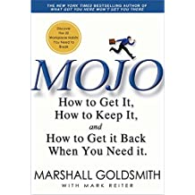 Mojo: How to Get It, How to Keep It, How to Get It Back If You Lose It (English Edition)