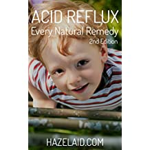 Acid Reflux (Every Natural Remedy) (English Edition)