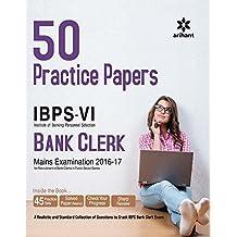50 Practice Papers IBPS-VI Bank Clerk Main Examination