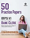 #4: 50 Practice Papers IBPS-VI Bank Clerk Main Examination