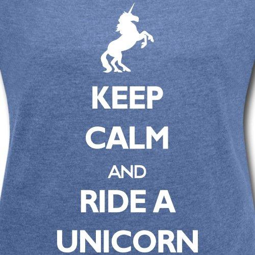 Spreadshirt Licorne Keep Calm Ride A Unicorn T-Shirt à Manches Retroussées Femme bleu jeans chiné