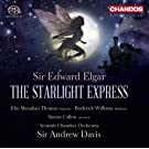 Elgar: The Starlight Express (The Starlight Express) (Elin Manahan Thomas; Roderick Williams; Simon Callow; Scottish Chamber Orchestra; Sir Andrew Davis) (Chandos: CHSA 5111(2))
