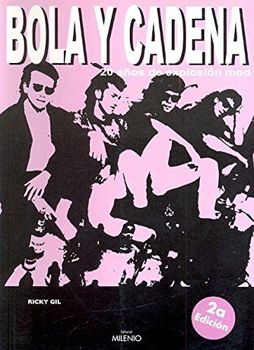 Bola y cadena: 20 años de explosión mod (Música) por Ricky Gil Ginea