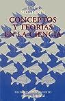 Conceptos y teorías en la ciencia par Mosterín