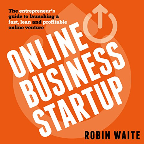 Online Business Startup: The Entrepreneur's Guide to Launching a Fast, Lean and Profitable Online Venture Test