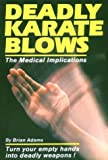 Deadly Karate Blows: The Medical Implications (Unique Literary Books of the World) by Brian Adams (1985-12-27)