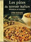 Les pâtes du terroir italien, histoire et recettes