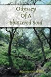 [Odyssey Of A Shattered Soul] (By: All Content Marrianne White) [published: March, 2009]