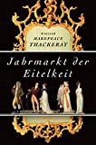 Jahrmarkt der Eitelkeit - William Makepeace Thackeray