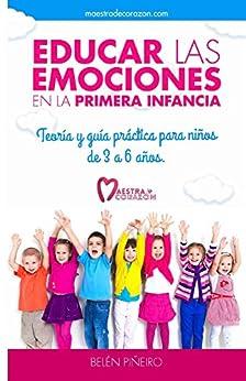 Educar las emociones en la primera infancia.: Teoría y