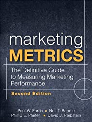 (Marketing Metrics: The Definitive Guide to Measuring Marketing Performance) By Farris, Paul (Author) Hardcover on (02 , 2010)