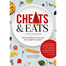 Cheats and Eats Lifestyle Programme: Eat the foods you crave and lose weight even faster