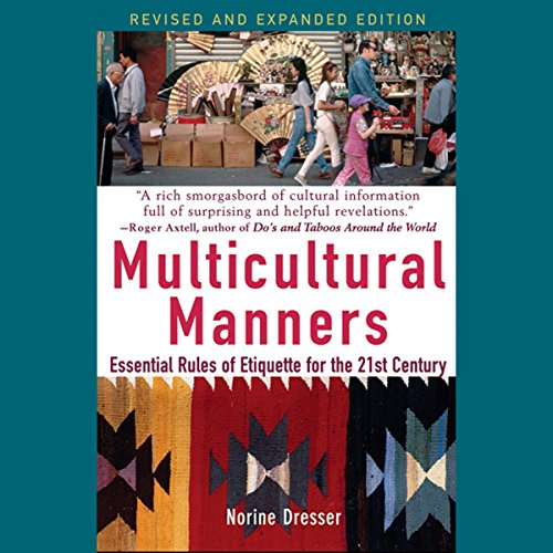 Multicultural Manners: Essential Rules of Etiquette for the 21st Century  Audiolibri