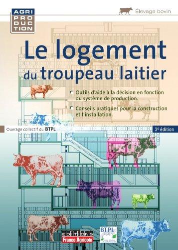 LOGEMENT DU TROUPEAU LAITIER 3ED par Philippe Wallet, Dominique Lagel
