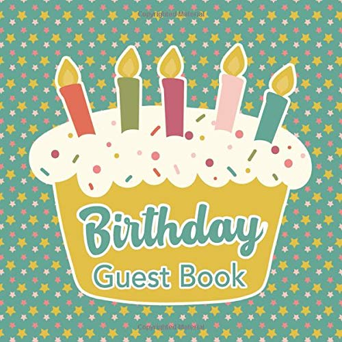 Guest Book: Cupcake with Candles Star Pattern Sign In Book - Gender Neutral Blue Yellow & Pink Guestbook and Memory Notebook for Kids or Adult ... & Lines for Name and Address Size 8.25 x 8.25 (Dekorationen Bday 1.)