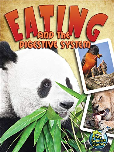 Eating and The Digestive System (My Science Library) (English Edition)
