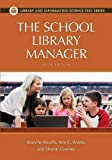 The School Library Manager (Library and Information Science Text Series)