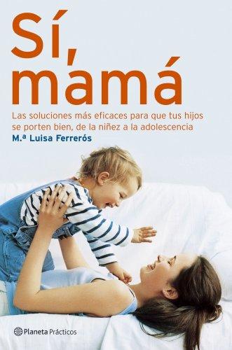 Sí, mamá por M.ª Luisa Ferrerós