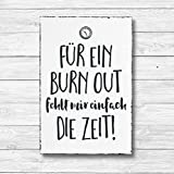 Für ein Burn Out fehlt mir einfach die Zeit - Dekoschild Wandschild Holz Deko Wand Schild 20x30cm Holzdeko Holzbild Geschenk Mitbringsel Geburtstag
