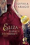 'Eliza - einfach zauberhaft!' von Sophia Farago