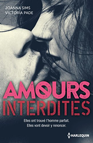 Amours interdites : Un homme inaccessible - Désirs interdits (Hors Collection) par [Sims, Joanna, Pade, Victoria]