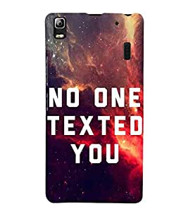 For Lenovo K3 Note :: Lenovo A7000 Turbo no one texted you, good quotes, abstract background Designer Printed High Quality Smooth Matte Protective Mobile Case Back Pouch Cover by APEX