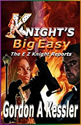 KNIGHT'S BIG EASY (The E Z Knight Reports Book 1) (English Edition)