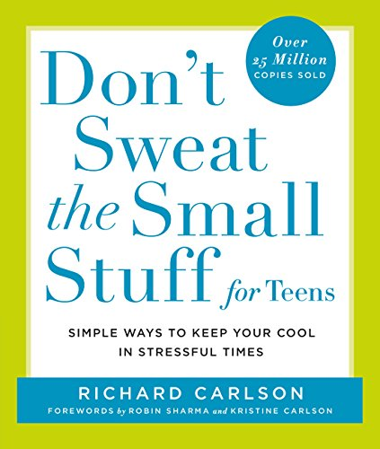 Don't Sweat the Small Stuff for Teens: Simple Ways to Keep Your Cool in Stressful Times (Don't Sweat the Small Stuff Series) (English Edition)
