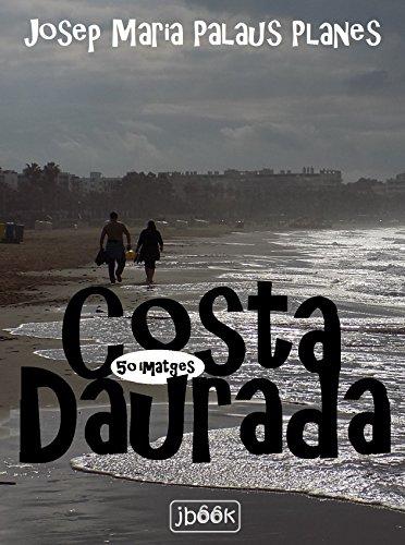 Descargar Libro Costa Daurada (50 imatges) (Catalan Edition) de JOSEP MARIA PALAUS PLANES