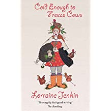 Cold Enough to Freeze Cows by Lorraine Jenkin (8-Jul-2010) Paperback