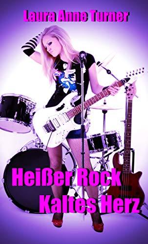 Heisser Rock Kaltes Herz (Die Coldhearts Story 1)