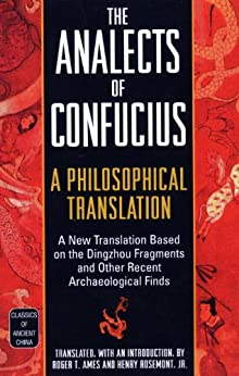 The Analects of Confucius: A Philosophical Translation (Classics of Ancient China) by [Ames, Roger T.]