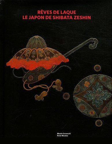 Rêves de Laque : Le Japon de Shibata Zeshin par Christine Shimizu, Joe Earle, Toshinobu Yasumura, Yüko Kobayashi