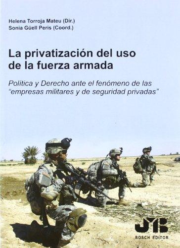 La privatización del uso de la fuerza armada.: Política y Derecho ante el fenómeno de las