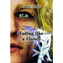 Fading Like a Flower
