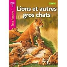 Tous Lecteurs !: Lions ET Autres Gros Chats