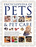 #4: Pets & Pet Care, The Encyclopedia of: The essential family reference guide to pet breeds and pet care
