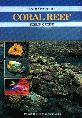 Indo-Pacific Coral Reef Field Guide. With classification of relevant animals /Guide zu Indopazifischen Koralenriffen. Mit Klassifizierung der darin ... Melanesia. Mikronesien. Polynesien und Hawaii [Jan 01. 2003] Allen. Gerald R und Steene. Roger
