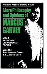 More Philosophy and Opinions of Marcus Garvey: Vol 3 (Africana Modern Library)