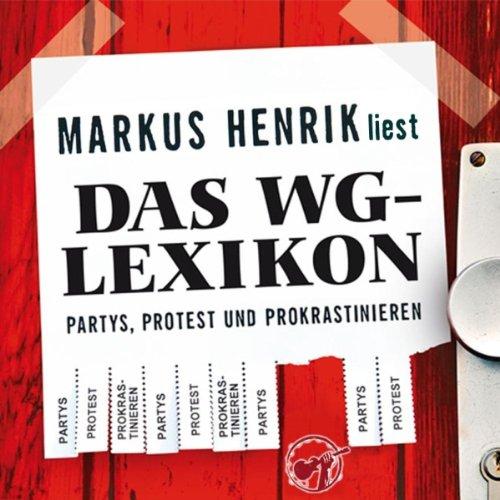 Das WG-Lexikon: Partys, Protest, Prokrastinieren