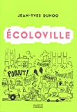 Ecoloville   Duhoo, Jean-Yves (1965-....). Auteur