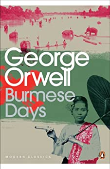 Burmese Days (Penguin Modern Classics) by [Orwell, George]