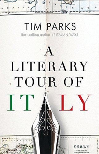 A Literary Tour Of Italy por Tim Parks